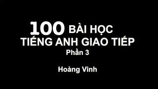 100 bài học tiếng Anh giao tiếp_Phần 3