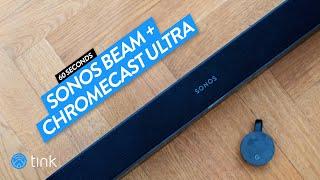 Sonos Beam + Google Chromecast…