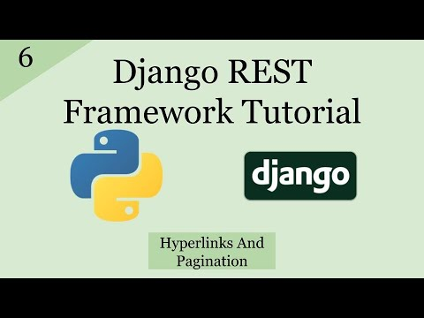 Django REST Framework Tutorial | Hyperlinks And Pagination