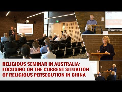 Religious Seminar in Australia: Focusing on the Current Situation of Religious Persecution in China