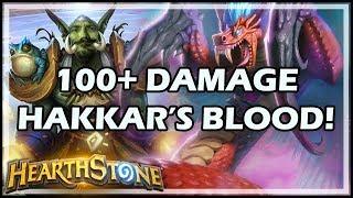 100+ DAMAGE HAKKAR'S BLOOD! - Rastakhan's Rumble Hearthstone