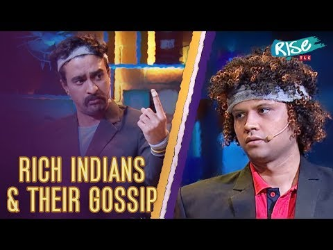 Things Rich Indian Men Gossip About | Standup Comedy | Queens vs Kings | Rise by TLC