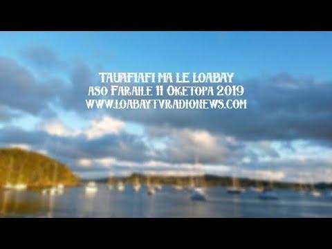 LIVE NOW. TAUAFIAFI MA LE LOABAY. .Aso Faraile 11 Oketopa 2019: Www.loabaytvradionews.com