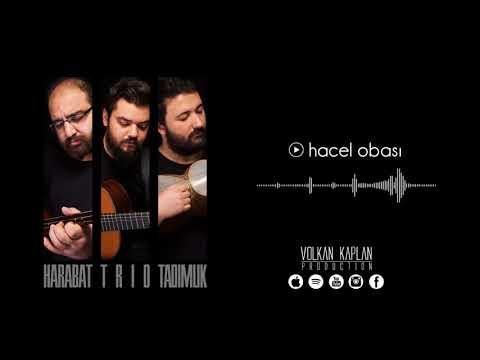 Harabat Trio - Hacel Obası (Tadımlık © 2017 Volkan Kaplan Production)