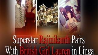 Superstar Rajinikanth Pairs  With British Girl Lauren in Linga - RedPix 24x7