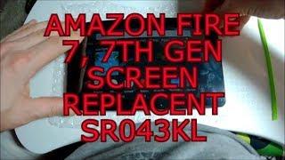 AMAZON FIRE TABLET 7, 7TH GEN SCREEN REPLACEMENT SR043KL