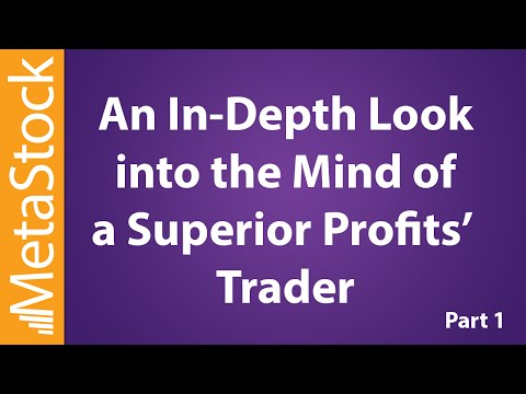 An In-Depth Look into One Superior Profit Traders Mind - Part 1