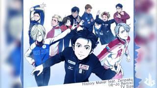 History Maker feat. Zenpaku [ dj-Jo Remix ] TV Size