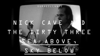 "Nick Cave and the Dirty Three | ""Sea Above, Sky Below"" 