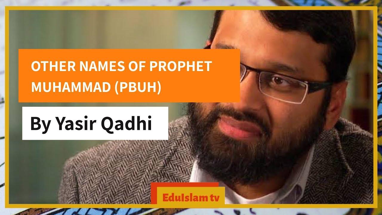 Yasir Qadhi (Seerah): Other Names Of Prophet Muhammad ﷺ That