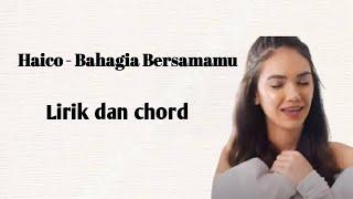 Haico - Bahagia Bersamamu ( Lirik & Chord )