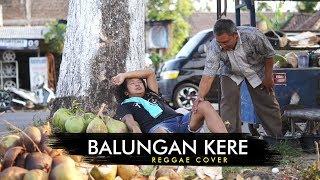 Download Mp3 Ndarboy Genk - Balungan Kere  Reggae Cover Mas Gimbal