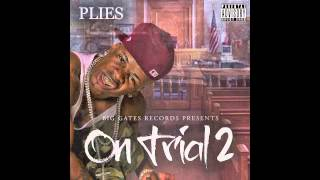 Download Plies - Yeen Really On Dat (Prod. by Will A Fool) [On Trial 2 Mixtape] MP3 song and Music Video