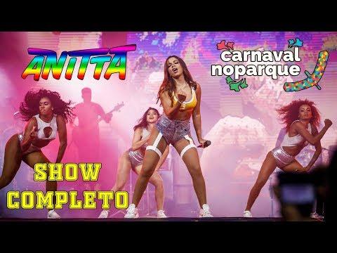 Anitta CARNAVAL NO PARQUE ao vivo em Brasilia - DF  SHOW COMPLETO 28022019
