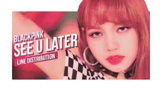 BLACKPINK - SEE U LATER Line Distribution (Color Coded) | 블랙핑크