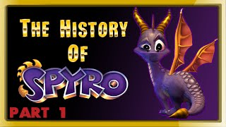 The History of Spyro - PART 1 - (retrospective)