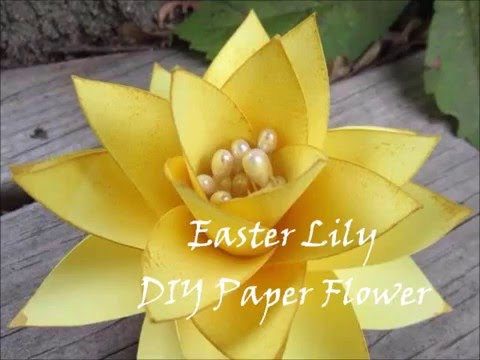 Easy How to Paper flower- Easter Lily