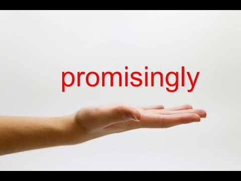 How to Pronounce promisingly - American English