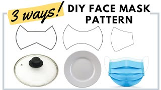 3 EASY WAYS How to Make Face Mask Pattern using Plate Pot Lid and Disposable Mask