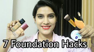 7 Foundation Hacks | Tips & Tricks | How to Apply Foundation |