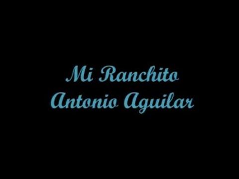 Mi Ranchito (My Little Ranch) - Antonio Aguilar (Letra - Lyrics)