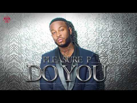 PLEASURE P - DO YOU (DEC 2014)