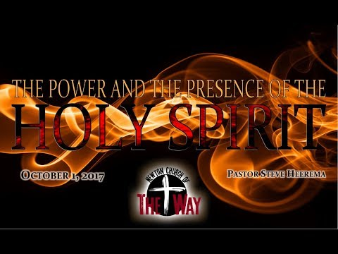 10 01 2017 Pastor Steve Herema   Holy Spirit Week 4