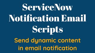 How to send dynamic email notification in ServiceNow | EMAIL NOTIFICATION SCRIPT