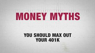 Money Myth #5: You Should Max Out Your 401k