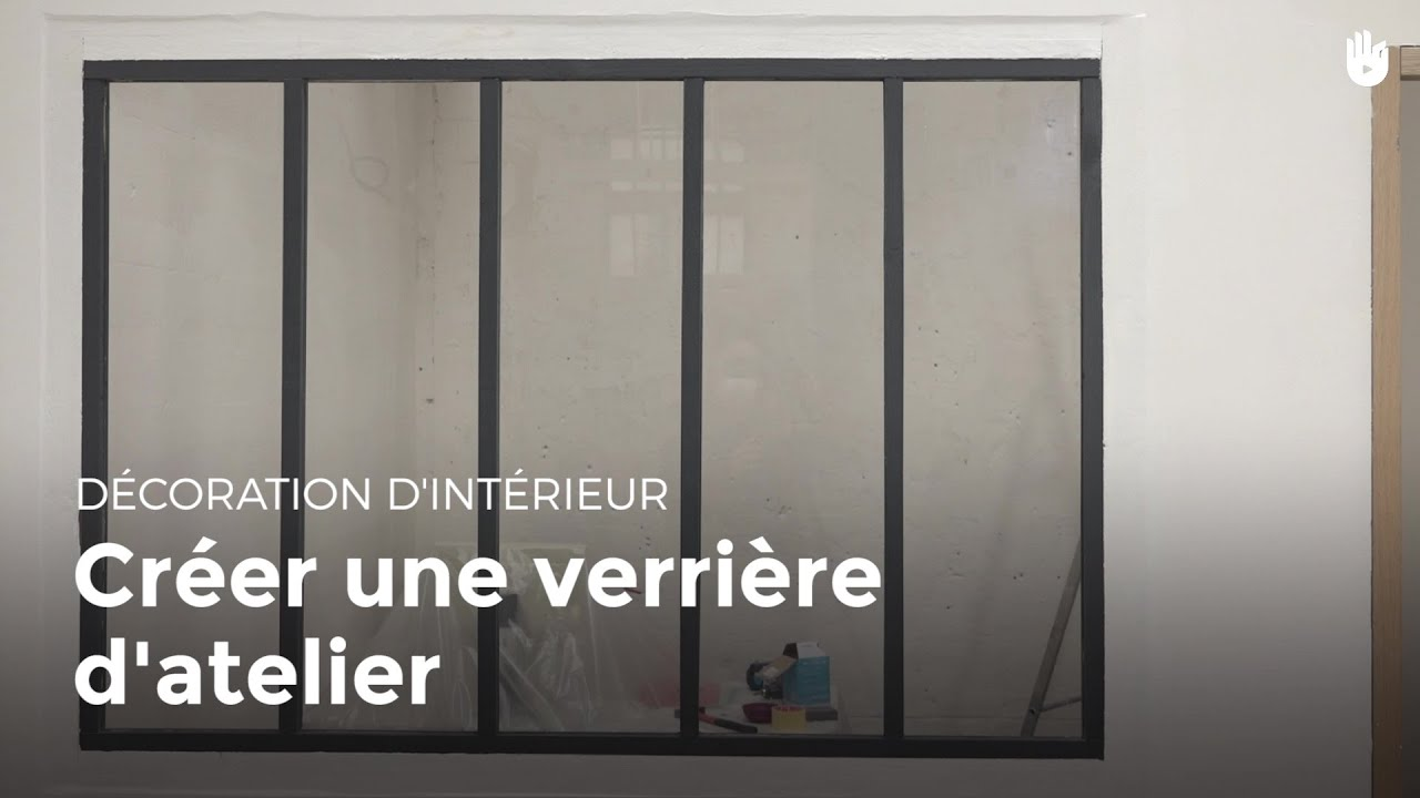 Creer Une Verriere D Atelier Bricolage Youtube