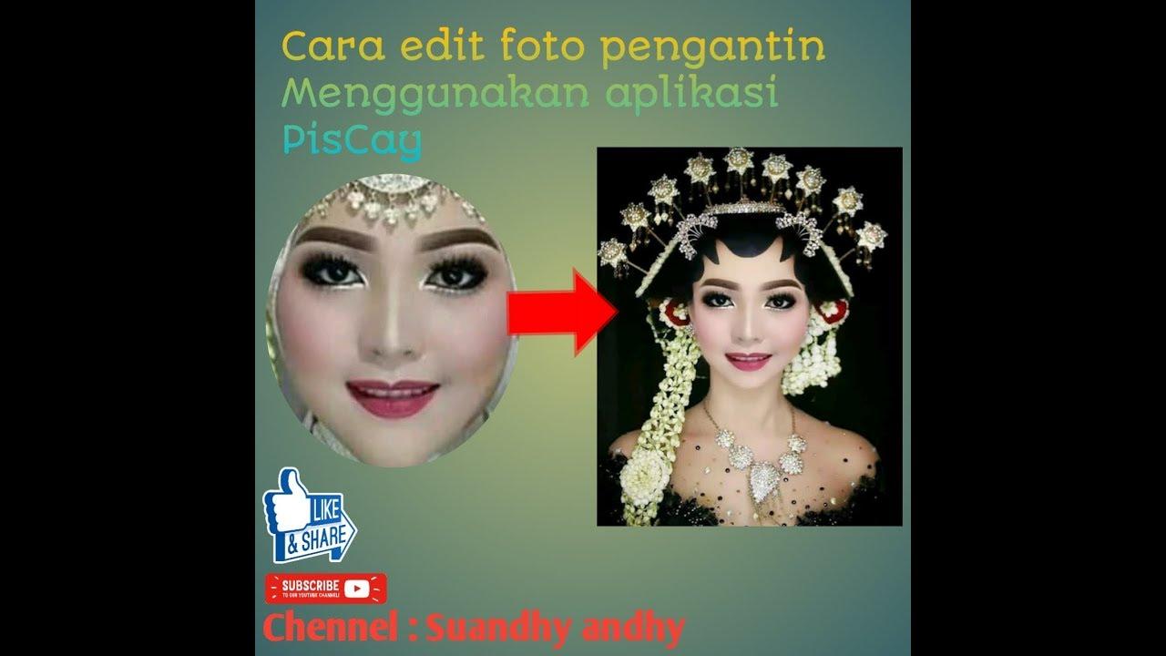 Cara Edit Foto Menjadi Foto Model Pengantin Dengan Aplikasi Piscaypart 1 Youtube