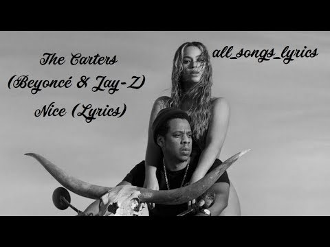 The Carters (Beyoncé & JAY-Z) -  NICE (Lyrics) HQ
