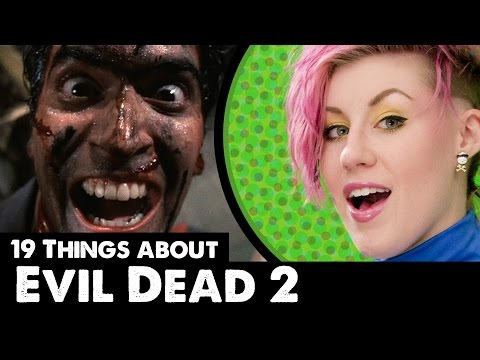 19 Things About: Evil Dead 2!