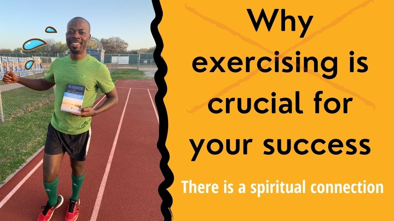Why exercising is crucial for your success