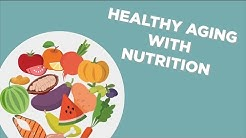 Healthy Aging with Nutrition