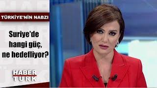 Türkiye'nin Nabzı - 16 Eylül 2019 (Suriye'de hangi güç, ne hedefliyor?)