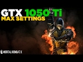 Mortal Kombat X   i5 2500   GTX 1050 Ti   Max Settings   1080p   60FPS