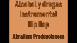Alcohol y drogasInstrumental Hip Hop