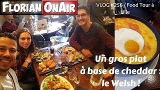Le WELSH, un gros plat à base de CHEDDAR  - VLOG #256