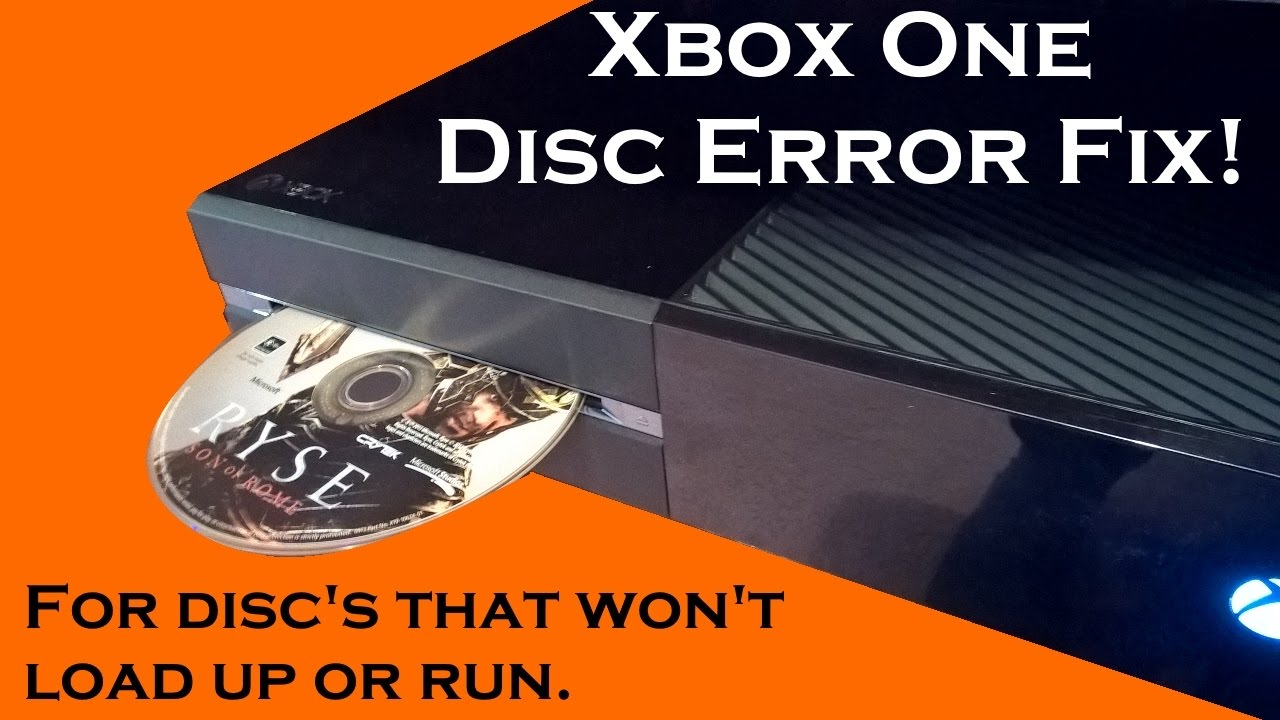 Xbox One Disc Not Loading Fix