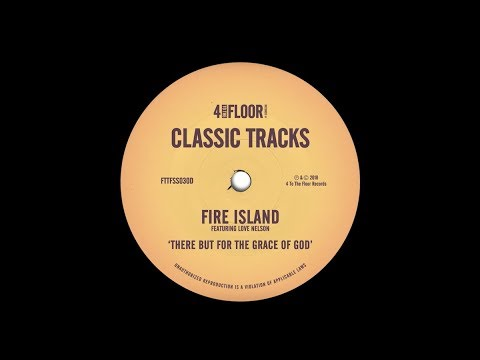 Fire Island featuring Love Nelson 'There But For The Grace of God' (Futureshock Mix)