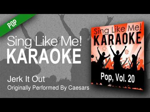 Jerk It Out Karaoke Version   Originally Performed By Caesars