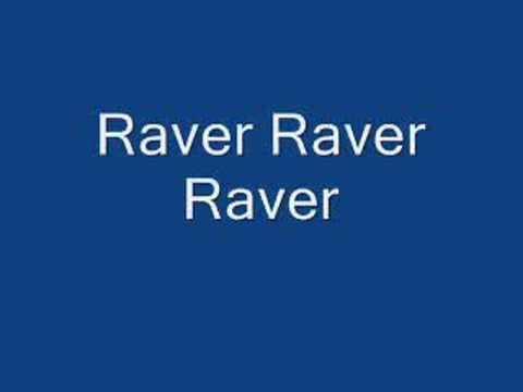 Raver Raver Raver