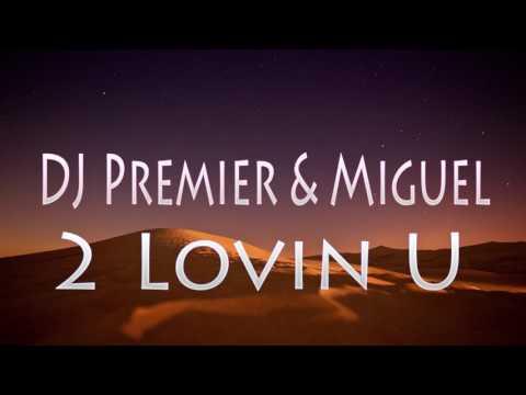 DJ Premier FT Miguel - 2 Lovin U
