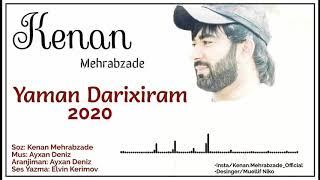 Kenan Mehrabzade  - Yaman  Darixiram 2020 OFFICIAL AUDIO
