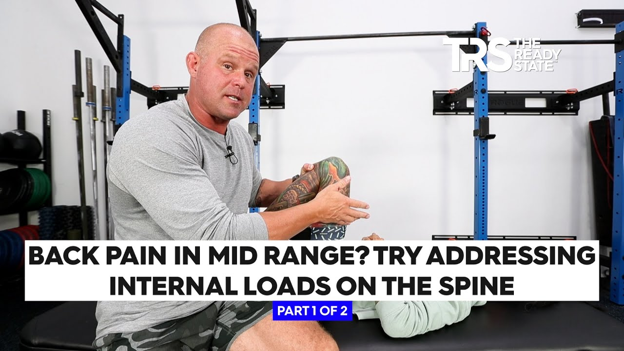 Back Pain in Mid Range? Try Addressing Internal Loads on the Spine (1 of 2)