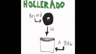 Hollerado - Whats Everybody Running For (Part 2)