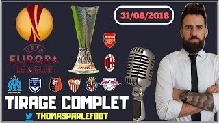 TIRAGE AU SORT COMPLET EUROPA LEAGUE 2018 - 2019 - LE DEBRIEF EN 4 MINUTES ! / 31-08-2018