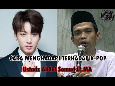CARA MENGHADAPI TERHADAP K-POP | Ustadz Abdul Somad Lc, MA