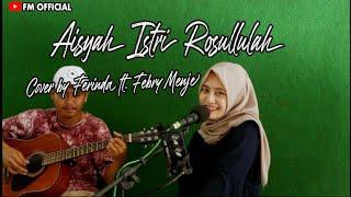 AISYAH ISTRI ROSULLULAH - cover by Ferinda ft. Febry menje